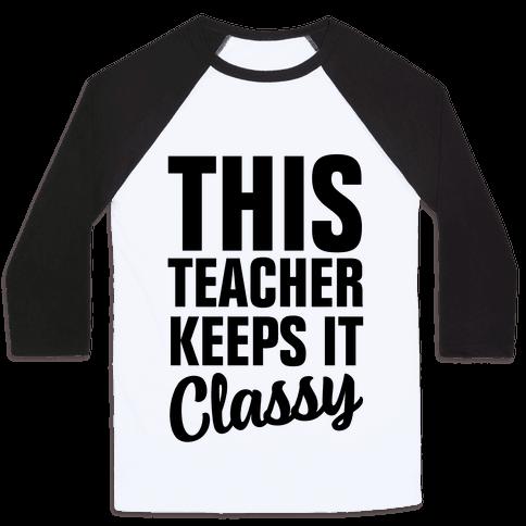 This Teacher Keeps it Classy Baseball Tee