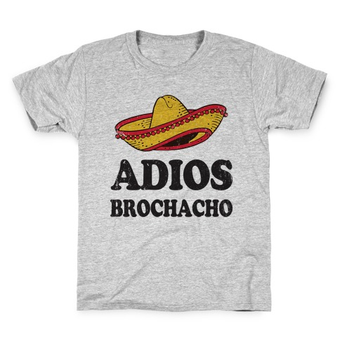 ebabb011e28f3 Adios Brochacho (Tank) Kids T-Shirt