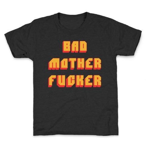 Bad Mother F***er Kids T-Shirt