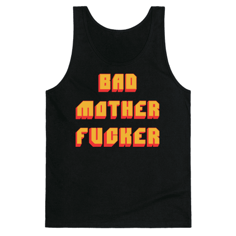 Bad Mother F***er Tank Top