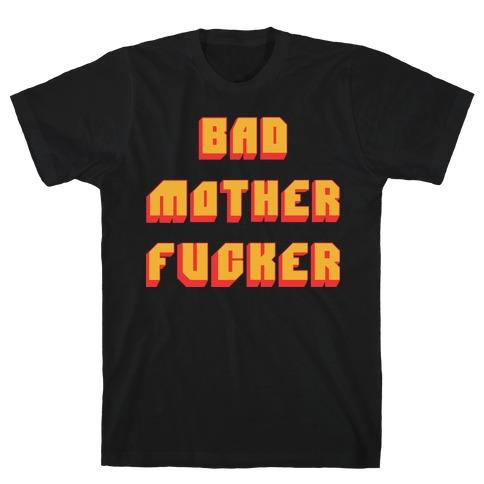 Bad Mother F***er T-Shirt