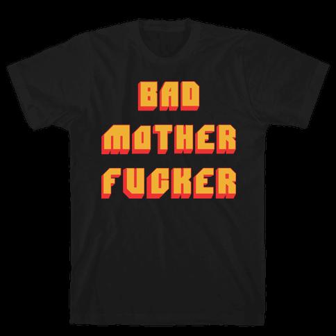 Bad Mother F***er Mens T-Shirt