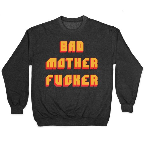 Bad Mother F***er Pullover