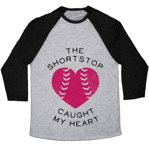 The Shortstop Caught My Heart (Baseball Tee) Baseball Tee