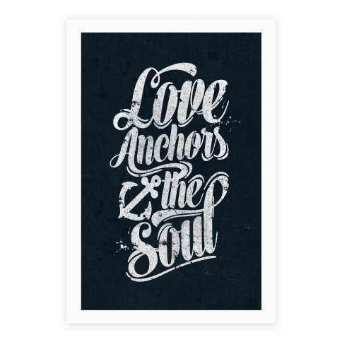 Love Anchors The Soul Poster