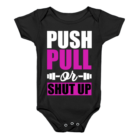 Push, Pull or Shutup. Baby Onesy