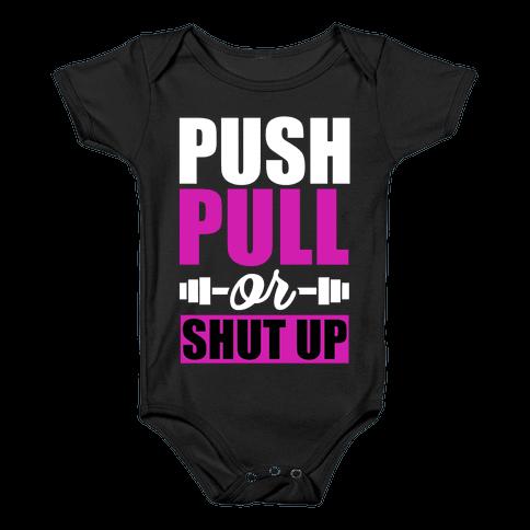 Push, Pull or Shutup. Baby Onesy
