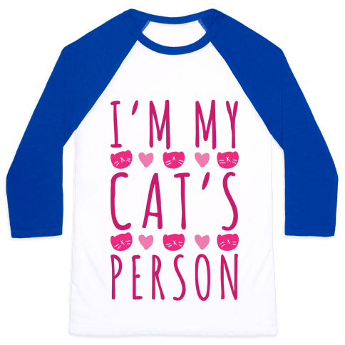 I'm My Cat's Person Baseball Tee