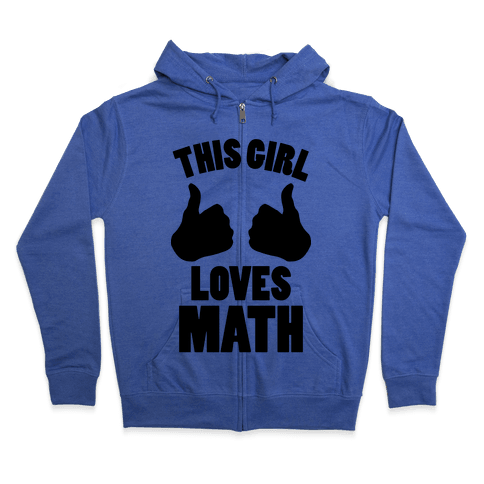 This Girl Loves Math Zip Hoodie