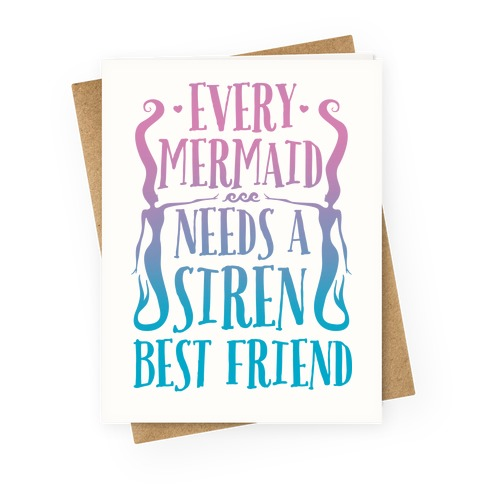 Every Mermaid Needs A Siren Best Friend Greeting Card