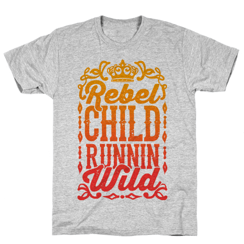 Rebel Child Runnin' Wild Mens T-Shirt