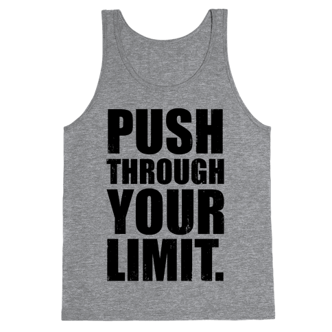 Push Through Your Limit (Tank) Tank Top
