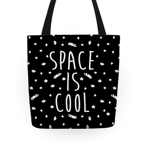 Space Is Cool Tote