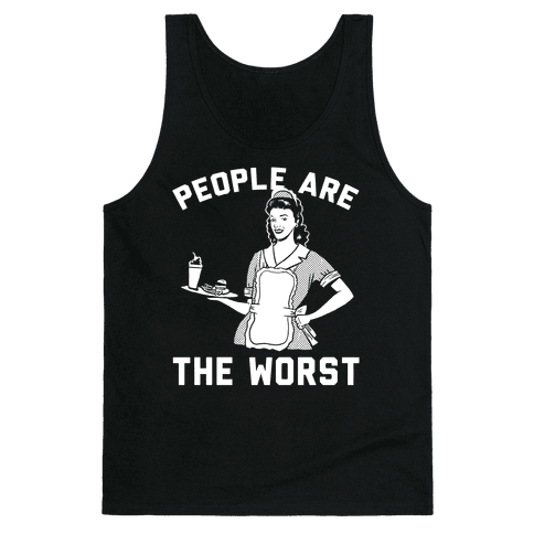 People Are The Worst Tank Top