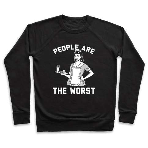 People Are The Worst Pullover