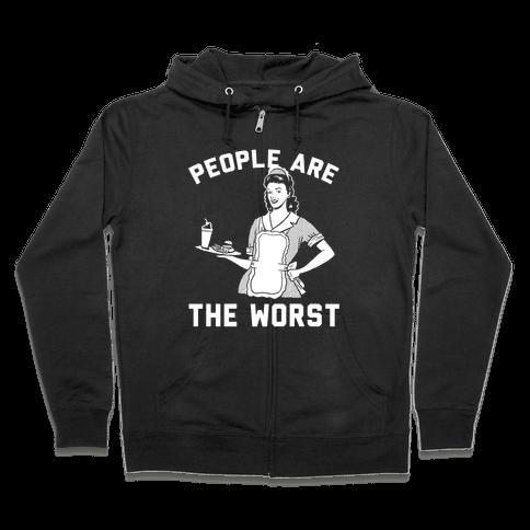 People Are The Worst Zip Hoodie