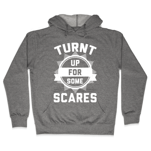 Turnt Up For Some Scares! Hooded Sweatshirt