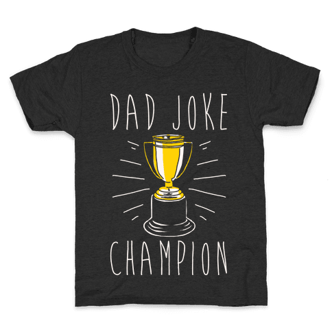 Dad Joke Champion Kids T-Shirt