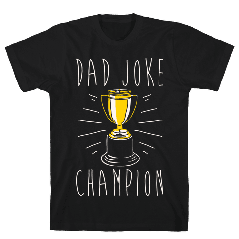 Dad Joke Champion Mens T-Shirt