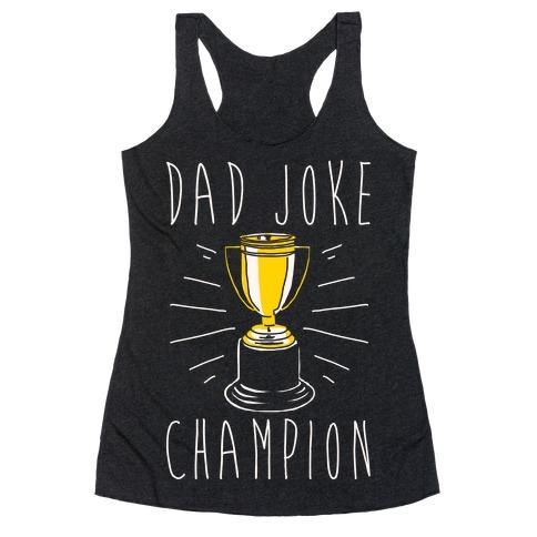 Dad Joke Champion Racerback Tank Top