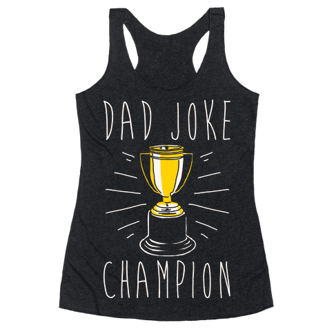 Dad Joke Champion Racerback Tank Top