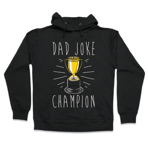 Dad Joke Champion Hooded Sweatshirt