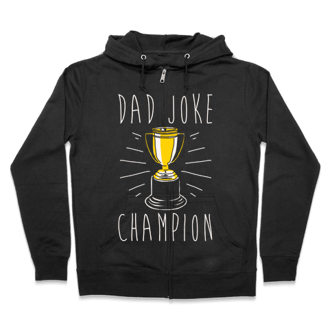 Dad Joke Champion Zip Hoodie
