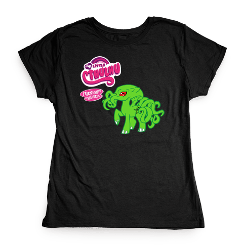 My Little Cthulhu: Friendship is Madness Womens T-Shirt