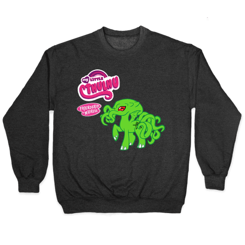 My Little Cthulhu: Friendship is Madness Pullover