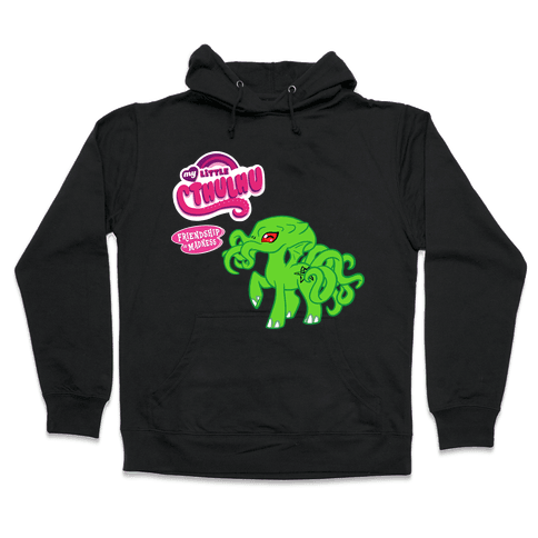 My Little Cthulhu: Friendship is Madness Hooded Sweatshirt