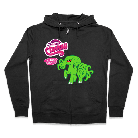 My Little Cthulhu: Friendship is Madness Zip Hoodie