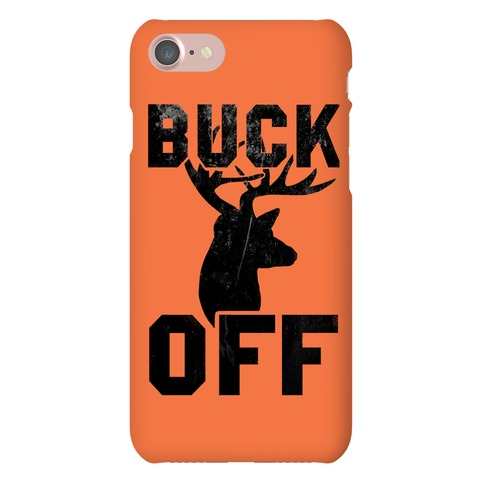 Buck Off! Phone Case