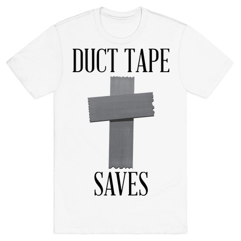 Duct Tape Saves T-Shirt