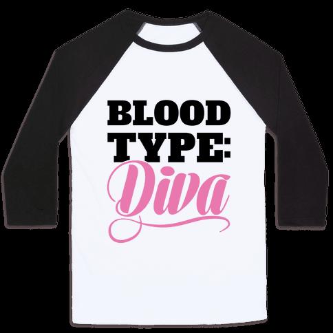 Blood Type: Diva Baseball Tee
