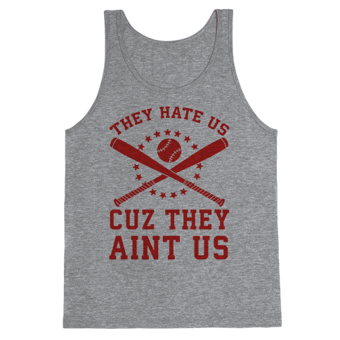 They Hate Us Cuz They Ain't Us (Softball) Tank Top