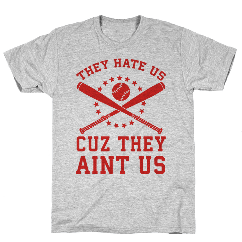 They Hate Us Cuz They Ain't Us (Softball) Mens T-Shirt