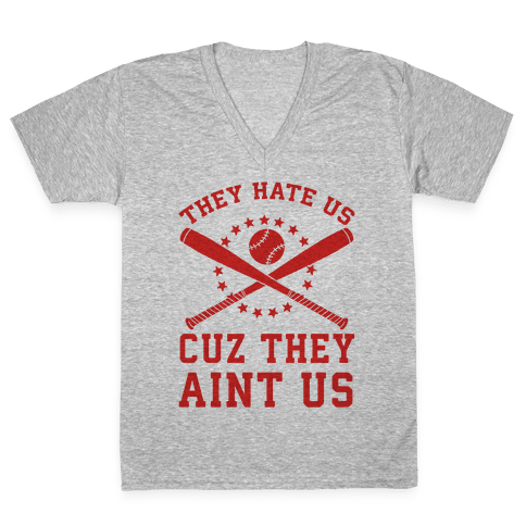 They Hate Us Cuz They Ain't Us (Softball) V-Neck Tee Shirt