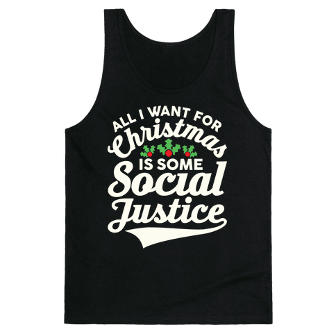 All I Want For Christmas Is Some Social Justice Tank Top