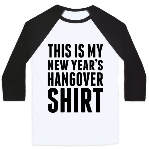 New Year's Hangover Baseball Tee