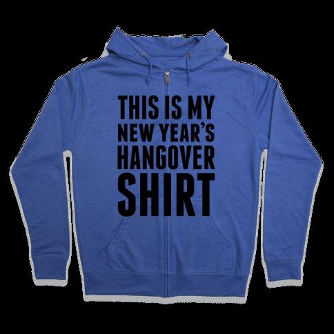 New Year's Hangover Zip Hoodie