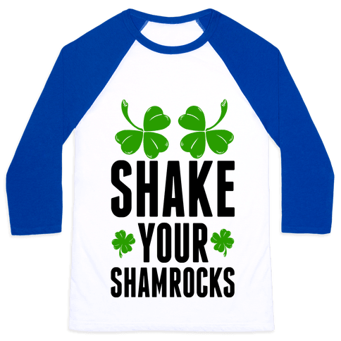 Shake Your Shamrocks Baseball Tee