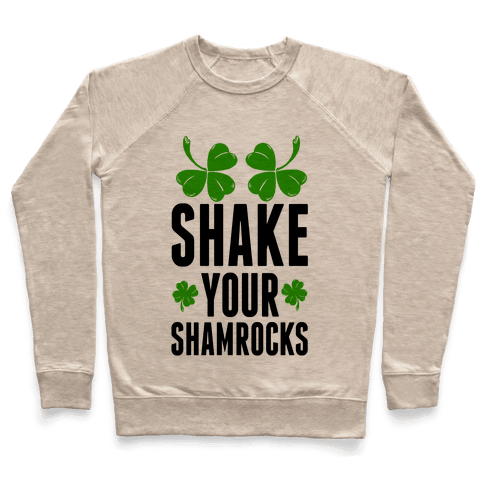 Shake Your Shamrocks Pullover