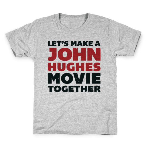 John Hughes Movie  Kids T-Shirt