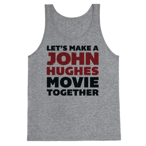 John Hughes Movie  Tank Top