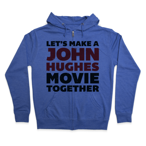 John Hughes Movie  Zip Hoodie