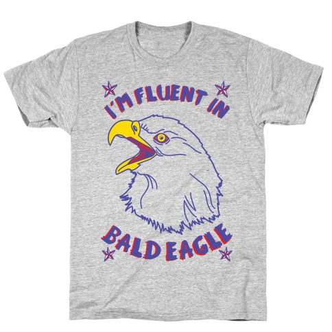 I'm Fluent in Bald Eagle T-Shirt