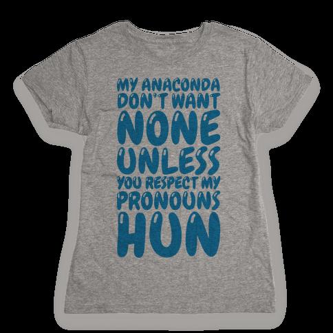 Respect My Pronouns Hun Womens T-Shirt