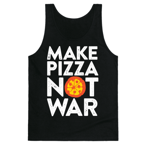 Make Pizza Not War Tank Top