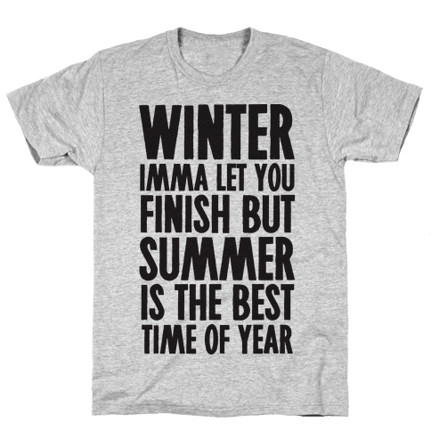 Winter Imma Let You Finish But Summer Is The Best Time Of Year Mens T-Shirt