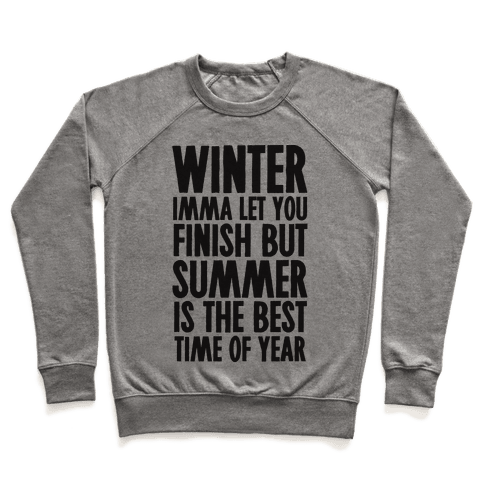 Winter Imma Let You Finish But Summer Is The Best Time Of Year Pullover